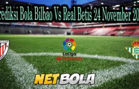 Prediksi Bola Bilbao Vs Real Betis 24 November 2020