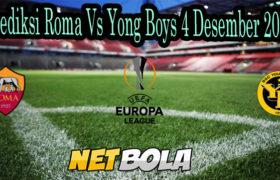 Prediksi Roma Vs Yong Boys 4 Desember 2020