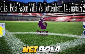 Prediksi Bola Aston Villa Vs Tottenham 14 Jnauari 2021