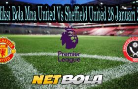 Prediksi Bola Mna United Vs Sheffield United 28 Januari 2021