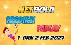 Prediksi Mix Parlay 1 dan 2 Februari 2021