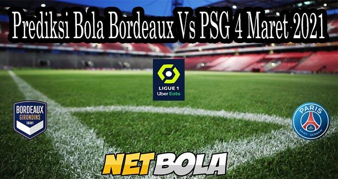 Prediksi Bola Bordeaux Vs PSG 4 Maret 2021