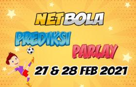 Prediksi Mix Parlay 27 dan 28 Februari 2021