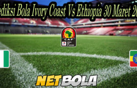 Prediksi Bola Ivory Coast Vs Ethiopia 30 Maret 2021