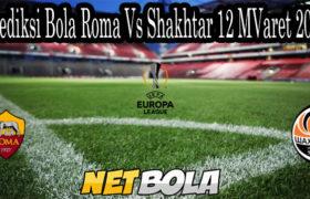 Prediksi Bola Roma Vs Shakhtar 12 Maret 2021
