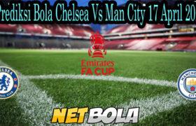 Prediksi Bola Chelsea Vs Man City 17 April 2021
