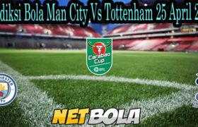 Prediksi Bola Man City Vs Tottenham 25 April 2021