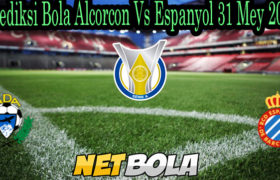 Prediksi Bola Alcorcon Vs Espanyol 31 Mey 2021