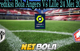 Prediksi Bola Angers Vs Lille 24 Mei 2021
