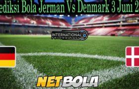 Prediksi Bola Jerman Vs Denmark 3 Juni 2021