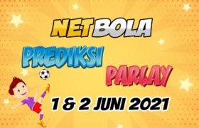 Prediksi Mix Parlay 1 dan 2 Juni 2021