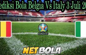Prediksi Bola Belgia Vs Italy 3 Juli 2021