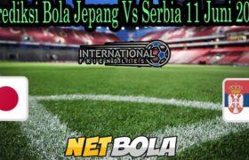 Prediksi Bola Jepang Vs Serbia 11 Juni 2021