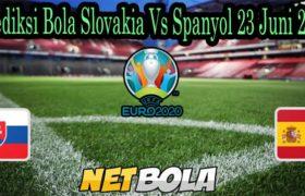 Prediksi Bola Slovakia Vs Spanyol 23 Juni 2021