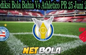 Prediksi Bola Bahia Vs Athletico PR 25 Juni 2021