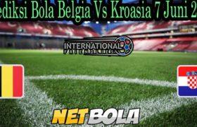 Prediksi Bola Belgia Vs Kroasia 7 Juni 2021