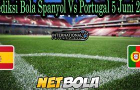 Prediksi Bola Spanyol Vs Portugal 5 Juni 2021