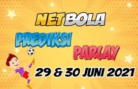 Prediksi Mix Parlay 29 dan 30 Juni 2021