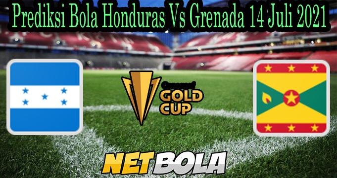 Prediksi Bola Honduras Vs Grenada 14 Juli 2021