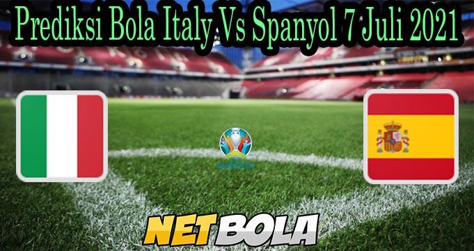 Prediksi Bola Italy Vs Spanyol 7 Juli 2021
