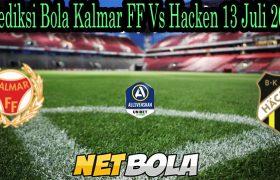 Prediksi Bola Kalmar FF Vs Hacken 13 Juli 2021