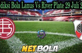 Prediksi Bola Lanus Vs River Plate 29 Juli 2021