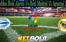 Prediksi Bola Alaves Vs Real Madrid 15 Agustus 2021