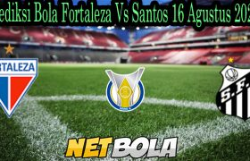 Prediksi Bola Fortaleza Vs Santos 16 Agustus 2021
