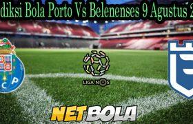 Prediksi Bola Porto Vs Belenenses 9 Agustus 2021