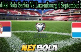Prediksi Bola Serbia Vs Luxembourg 4 September 2021