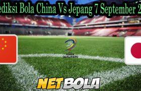 Prediksi Bola China Vs Jepang 7 September 2021