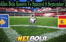 Prediksi Bola Kosovo Vs Spanyol 9 September 2021