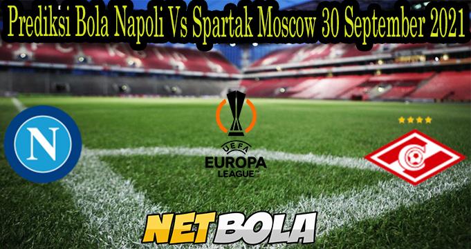 Prediksi Bola Napoli Vs Spartak Moscow 30 September 2021