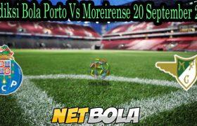 Prediksi Bola Porto Vs Moreirense 20 September 2021