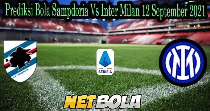 Prediksi Bola Sampdoria Vs Inter Milan 12 September 2021