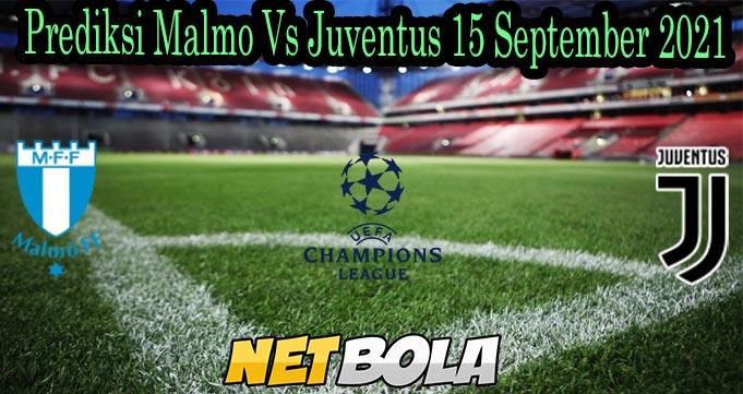 Prediksi Malmo Vs Juventus 15 September 2021