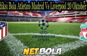 Prediksi Bola Atletico Madrid Vs Liverpool 20 Oktober 2021