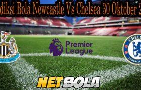 Prediksi Bola Newcastle Vs Chelsea 30 Oktober 2021