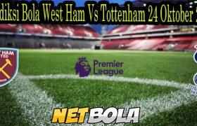 Prediksi Bola West Ham Vs Tottenham 24 Oktober 2021