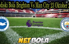 Prediski Bola Brighton Vs Man City 23 Oktober 2021